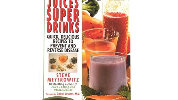 Power Juices Super Drinks by Steve Meyerowitz