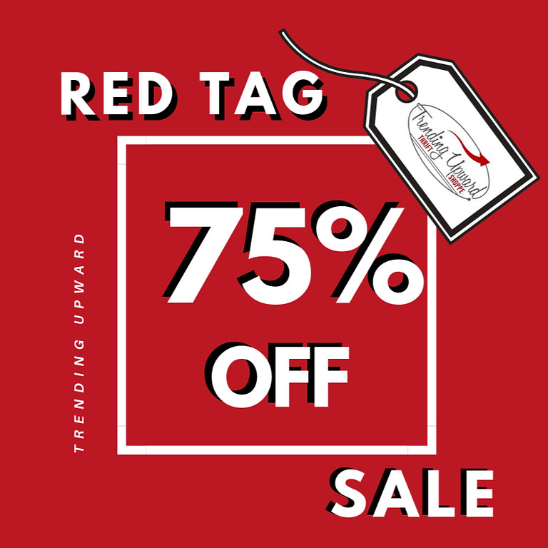 aug 24-28 | 75% OFF RED TAGS