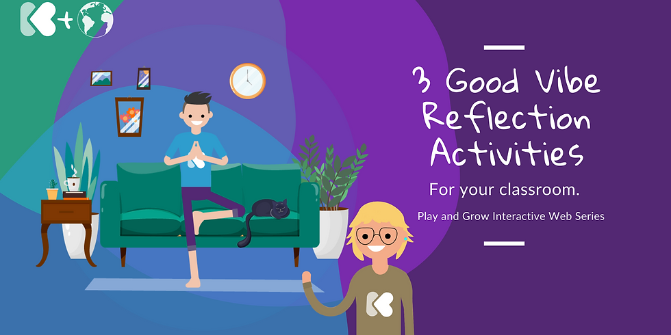 3 Good Vibe Activities for Your Classroom: Play and Grow Interactive Webinar Series
