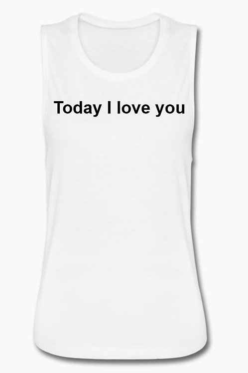 Frauen Tank Top - Today I love You