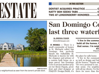 Featured in the Star Democrat, San Domingo Cove offers last three waterfront homes.