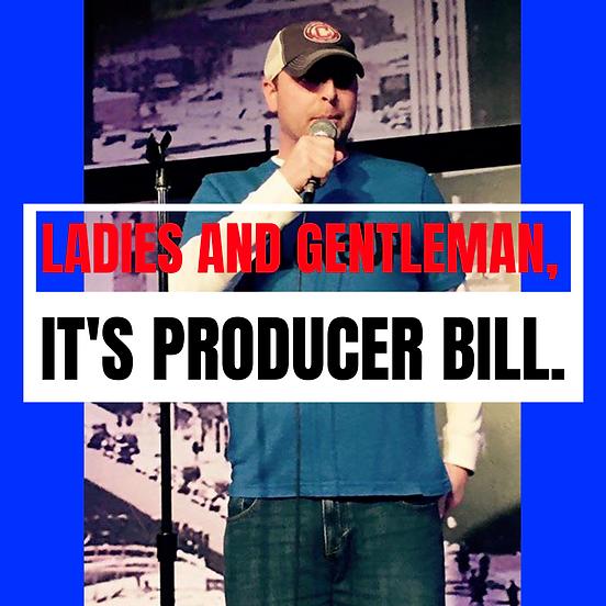 "Listen to us on ""Ladies and Gentlemen...it's Producer Bill"""