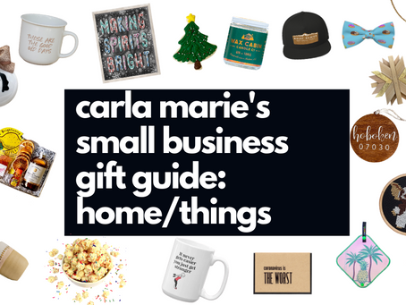 Carla Marie's Small Business Gift Guide: Home/Things
