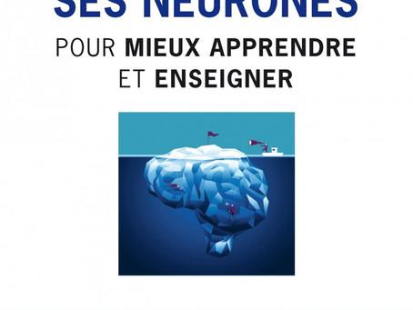 Nouveauté: Activer ses neurones pour mieux apprendre et enseigner: Les 7 principes neuroéducatifs