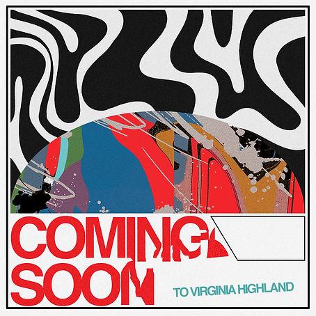 Coming Soon to Virginia Highland