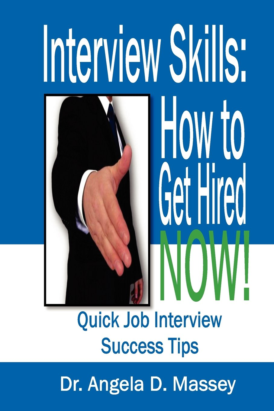 Interview Skills: How to Get Hired Now