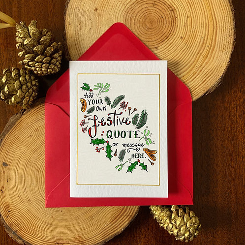 Bespoke Personalised Christmas Card Quote or Message with Festive Foliage