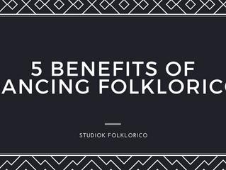 5 BENEFITS OF DANCING FOLKLORICO