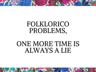 FOLKLORICO PROBLEMS