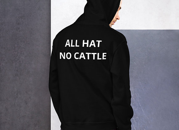 All Hat No Cattle Unisex Hoodie