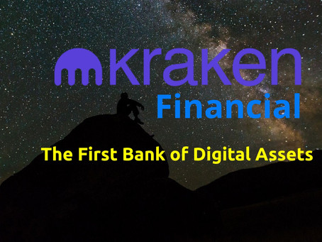 Kraken Financial, granted license to build the in the USA of the First Bank of Digital Assets.