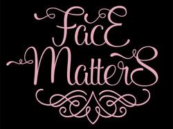 FACE MATTERS