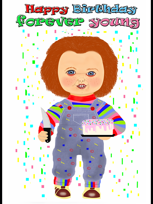Forever Young Chucky Birthday Card
