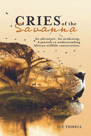 Cries of the Savanna: An adventure. A journey to understanding African wildlife conservation.