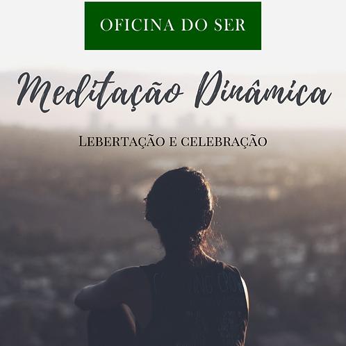 Meditação Dinâmica - Libertação e Celebração