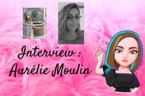 #01 Interview : Aurélie Moulin