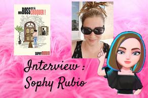 #  21 Interview : Sophy Rubio