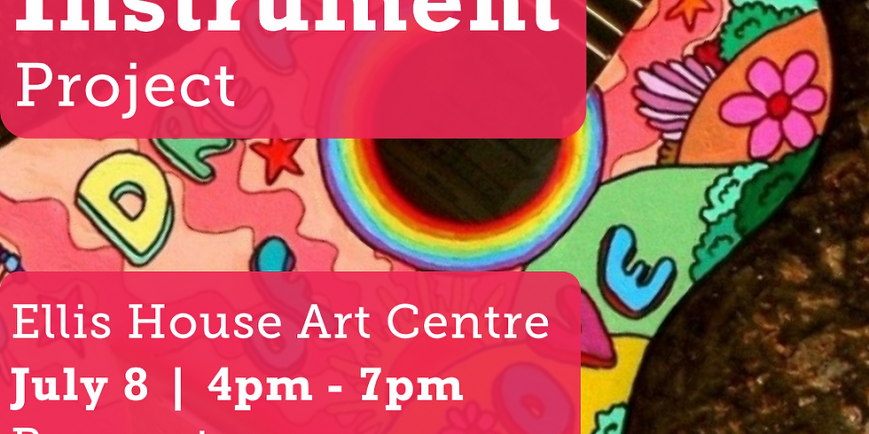 Ellis House Art Centre: The Recycle Instrument Project Workshop - July 8, 5pm session