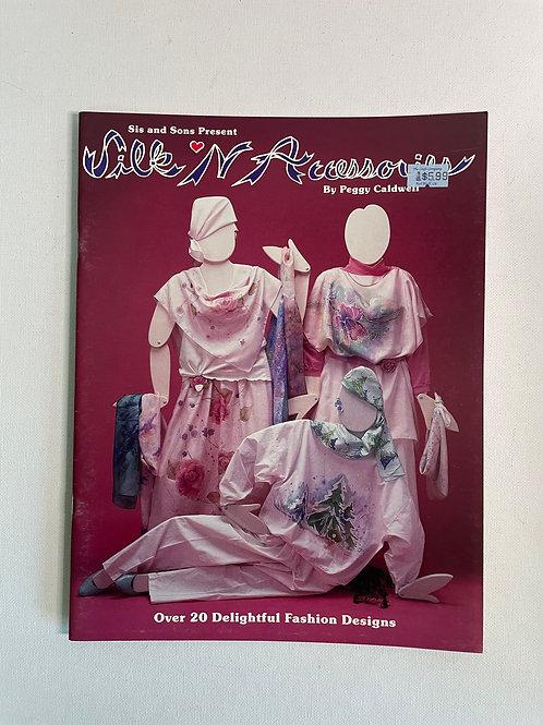 Silk N Accessories by Peggy Caldwell