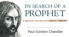 Khalil Gibran In Search of a Prophet