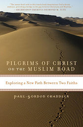 Pilgrims of Christ on the Muslim Road, Paul-Gordon Chandler