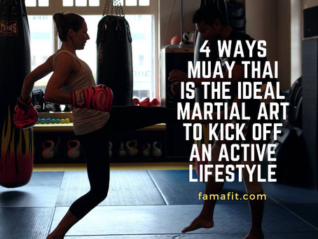 4 Ways Muay Thai is the Ideal Martial Art to Kick Off an Active Lifestyle