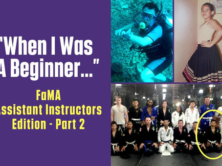 """When I Was A Beginner…"": FaMA Assistant Instructors Edition - Part 2"