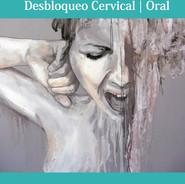 """Segmento Cervical/ Oral """"Soltando el control me expreso"""""""