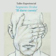 """Segmento Ocular """"El darse cuenta"""""""