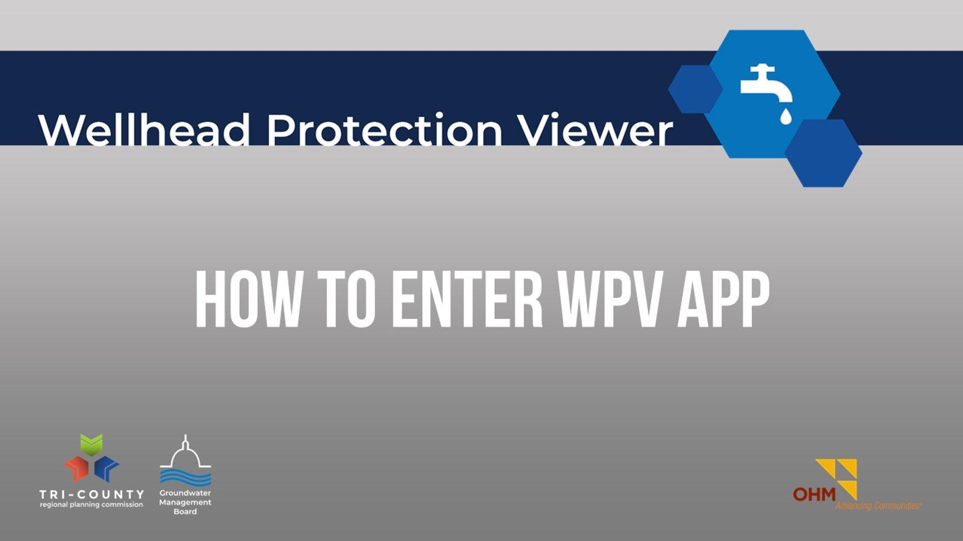 How to Enter WPV App