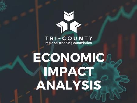 COVID-19 Economic Impact Analysis for the Tri-County Region Underway