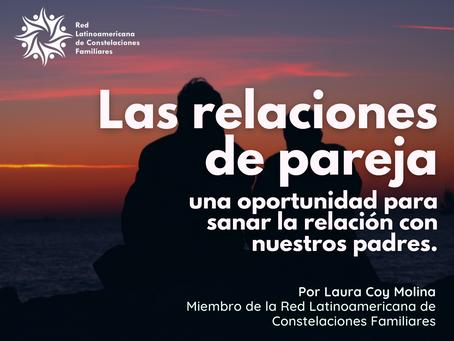 Las relaciones de pareja, una oportunidad para sanar la relación con nuestros padres.