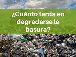 ¿Cuánto tarda en degradarse la basura?