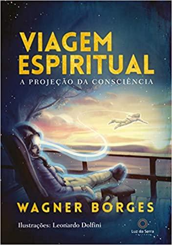Viagem Espiritual - A projeção da consciência