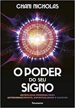 O Poder do seu Signo: Astrologia Moderna para Autoconhecimento, Espiritualidade