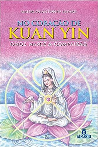 No Coração de Kuan Yin