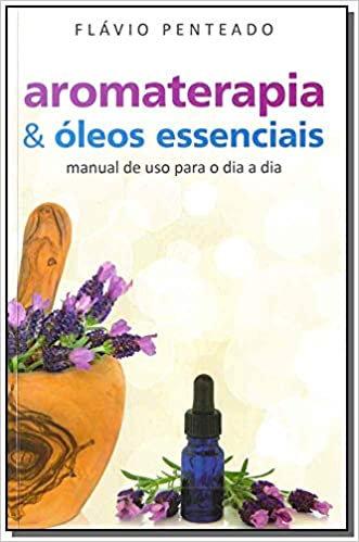 Aromaterapia & Oleos Essenciais