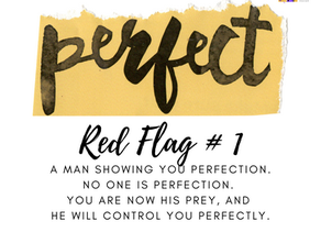 Perfection is a RED FLAG Warning!