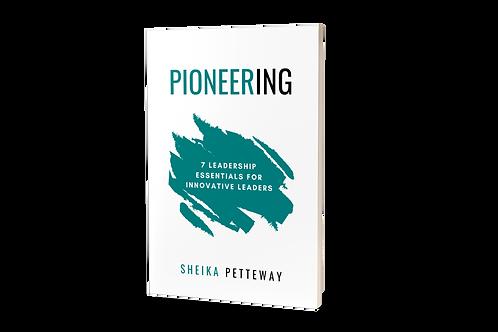Pre-Sale - PIONEERING: 7 Leadership Essentials for Innovative Leaders