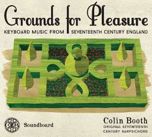 Grounds for pleasure cover photo - Keyboard Music from Seventeenth Century England
