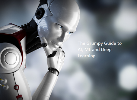 The Grumpy Guide to AI, ML and Deep Learning