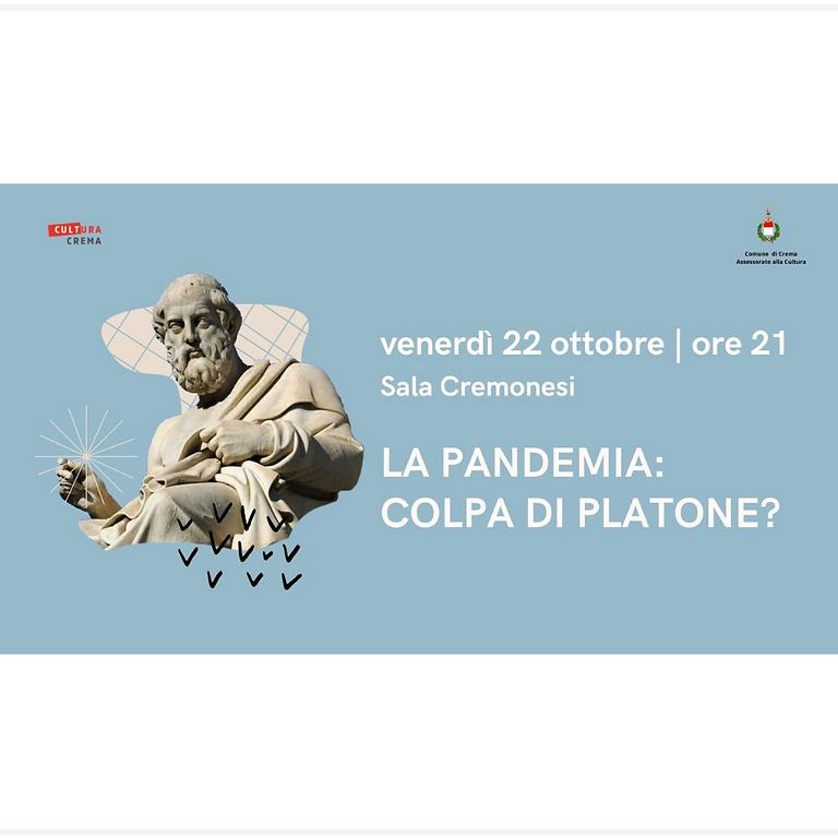 CONFERENZA - LA PANDEMIA: COLPA DI PLATONE?