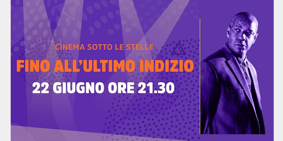 CINEMA SOTTO LE STELLE – FINO ALL'ULTIMO INDIZIO