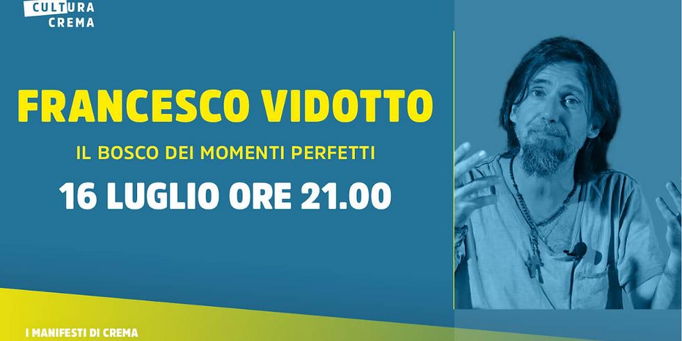 FRANCESCO VIDOTTO -  IL BOSCO DEI MOMENTI PERFETTI
