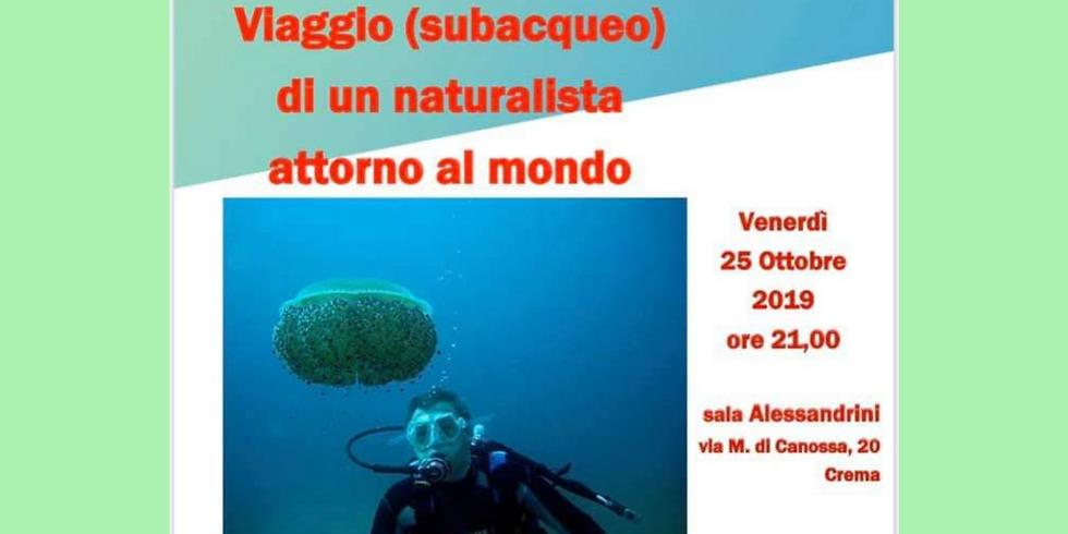 VIAGGIO SUBACQUEO DI UN NATURALISTA ATTORNO AL MONDO