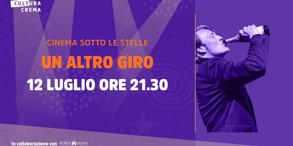 """CINEMA SOTTO LE STELLE - """"UN ALTRO GIRO"""""""