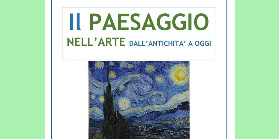 IL PAESAGGIO NELL'ARTE DALL'ANTICHITA' AD OGGI