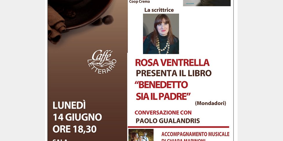 CAFFE' LETTERARIO - ROSA VENTRELLA PRESENTA IL LIBRO