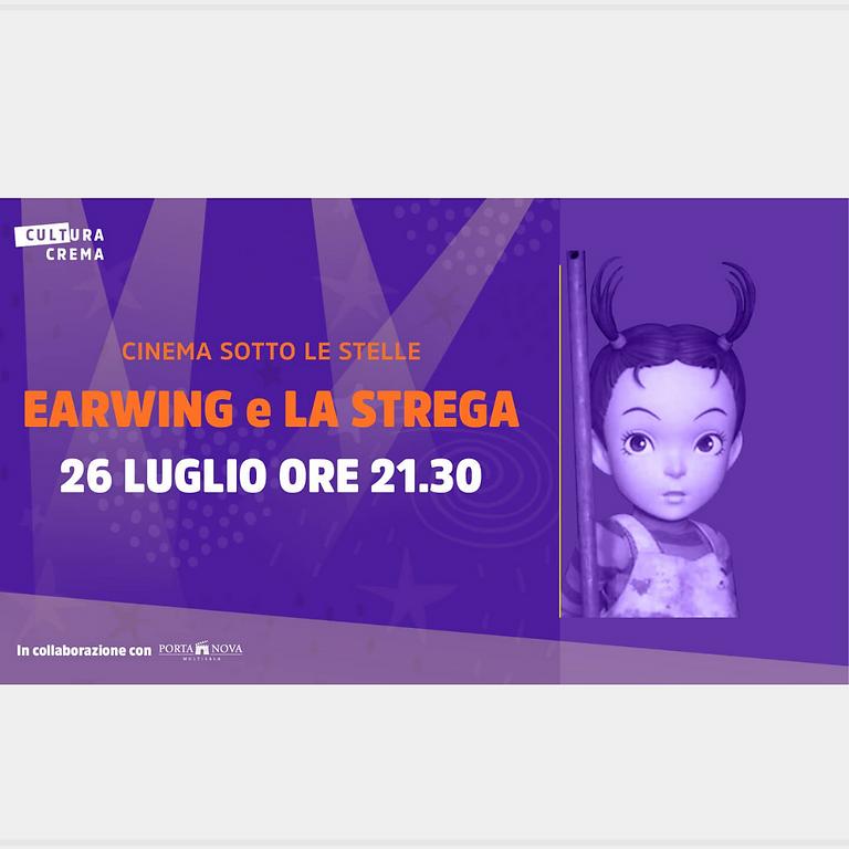 CINEMA SOTTO LE STELLE - EARWING E LA STREGA