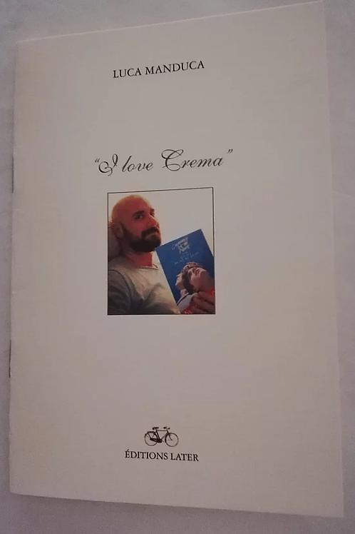 """""""I LOVE CREMA"""" DI LUCA MANDUCA - minibook"""